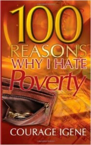 Courage Igene 100 Reasons Why I Hate Poverty